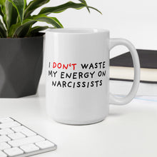 Load image into Gallery viewer, Don't Waste Energy on Narcissists | Mug-mugs-Eggenland