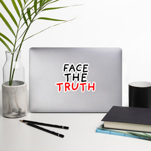 Face the Truth | Bubble-free stickers-stickers-5.5x5.5-Eggenland