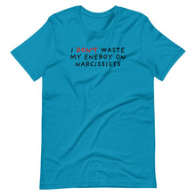 Load image into Gallery viewer, Don't Waste Energy on Narcissists | Short-Sleeve Unisex T-Shirt-t-shirts-Aqua-S-Eggenland
