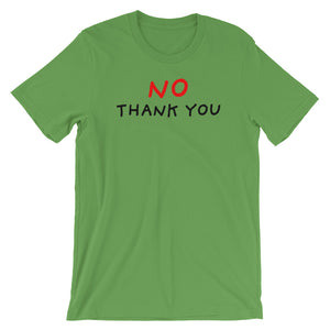 No Thank You | Short-Sleeve Unisex T-Shirt-t-shirts-Leaf-S-Eggenland