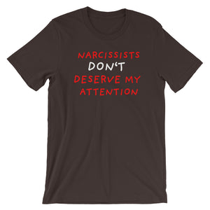 No Attention To Narcissists | Short-Sleeve Unisex T-Shirt-t-shirts-Brown-S-Eggenland