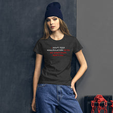 Load image into Gallery viewer, Don't Feed Manipulators | Women's Short-Sleeve T-Shirt-t-shirts-Eggenland
