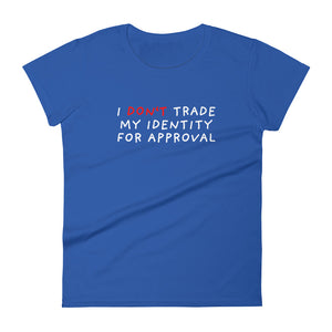 Don't Trade Identity | Women's Short Sleeve T-Shirt-t-shirts-Royal Blue-S-Eggenland