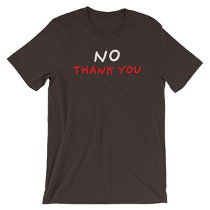 No Thank You | Short-Sleeve Unisex T-Shirt-t-shirts-Brown-S-Eggenland