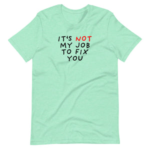 Not My Job | Short-Sleeve Unisex T-Shirt-t-shirts-Heather Mint-S-Eggenland