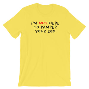 No Ego Pampering | Short-Sleeve Unisex T-Shirt-t-shirts-Yellow-S-Eggenland