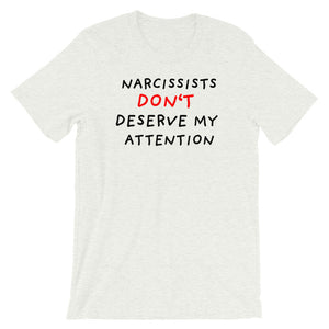 No Attention To Narcissists | Short-Sleeve Unisex T-Shirt-t-shirts-Ash-S-Eggenland