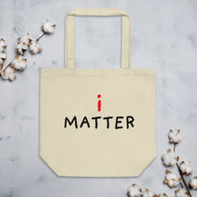 Load image into Gallery viewer, i Matter | Eco Tote Bag-tote bags-Oyster-Eggenland