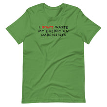 Load image into Gallery viewer, Don't Waste Energy on Narcissists | Short-Sleeve Unisex T-Shirt-t-shirts-Leaf-S-Eggenland