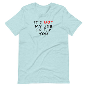 Not My Job | Short-Sleeve Unisex T-Shirt-t-shirts-Heather Prism Ice Blue-S-Eggenland