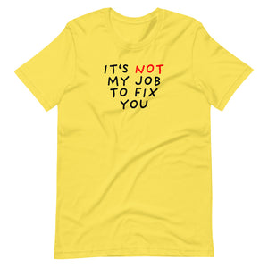 Not My Job | Short-Sleeve Unisex T-Shirt-t-shirts-Yellow-S-Eggenland