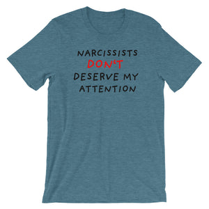 No Attention To Narcissists | Short-Sleeve Unisex T-Shirt-t-shirts-Heather Deep Teal-S-Eggenland