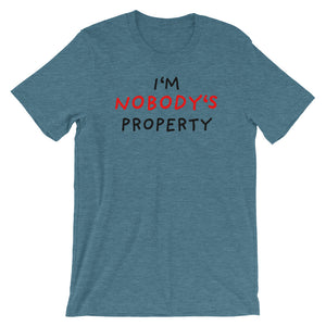Nobody's Property | Short-Sleeve Unisex T-Shirt-t-shirts-Heather Deep Teal-S-Eggenland