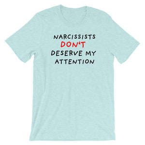 No Attention To Narcissists | Short-Sleeve Unisex T-Shirt-t-shirts-Heather Prism Ice Blue-S-Eggenland