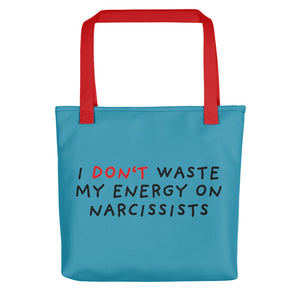 Don't Waste Energy on Narcissists | Blue | Tote bag-tote bags-Red-Eggenland