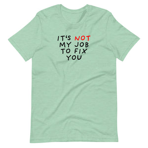 Not My Job | Short-Sleeve Unisex T-Shirt-t-shirts-Heather Prism Mint-S-Eggenland