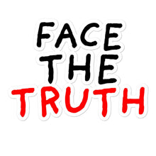 Load image into Gallery viewer, Face the Truth | Bubble-free stickers-stickers-Eggenland