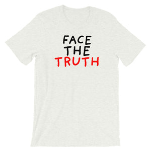Face the Truth | Short-Sleeve Unisex T-Shirt-t-shirts-Ash-S-Eggenland