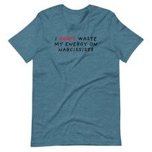 Load image into Gallery viewer, Don't Waste Energy on Narcissists | Short-Sleeve Unisex T-Shirt-t-shirts-Heather Deep Teal-S-Eggenland