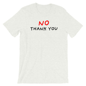 No Thank You | Short-Sleeve Unisex T-Shirt-t-shirts-Ash-S-Eggenland