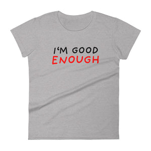Good Enough | Women's Short-Sleeve T-Shirt-t-shirts-Heather Grey-S-Eggenland