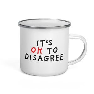 It's OK to Disagree | Enamel Mug-enamel mugs-Eggenland