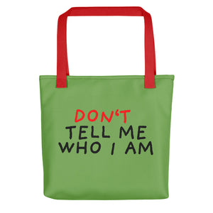 Don't Tell Me Who I Am | Green | Tote Bag-tote bags-Red-Eggenland