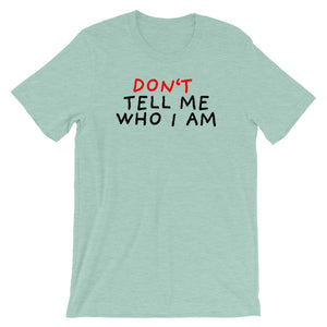 Don't Tell Me Who I Am | Short-Sleeve Unisex T-Shirt-t-shirts-Heather Prism Dusty Blue-S-Eggenland
