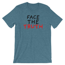 Load image into Gallery viewer, Face the Truth | Short-Sleeve Unisex T-Shirt-t-shirts-Heather Deep Teal-S-Eggenland