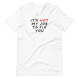 Not My Job | Short-Sleeve Unisex T-Shirt-t-shirts-White-S-Eggenland
