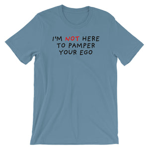 No Ego Pampering | Short-Sleeve Unisex T-Shirt-t-shirts-Steel Blue-S-Eggenland