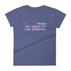 Don't Trade Identity | Women's Short Sleeve T-Shirt-t-shirts-Heather Blue-S-Eggenland
