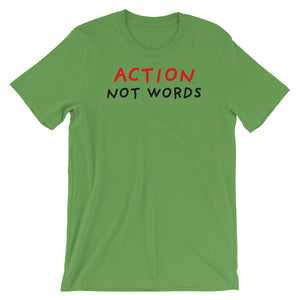 Action Not Words | Short-Sleeve Unisex T-Shirt-t-shirts-Leaf-S-Eggenland