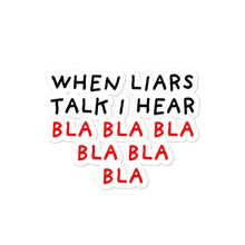 Load image into Gallery viewer, When Liars Talk | Bubble-free stickers-stickers-Eggenland