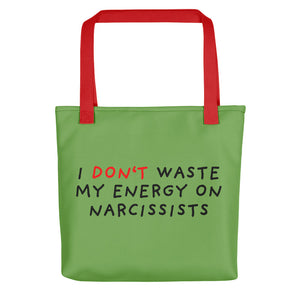 Don't Waste Energy on Narcissists | Green | Tote bag-tote bags-Red-Eggenland