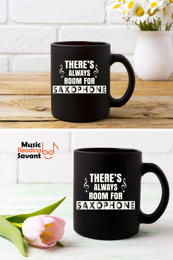 There's Always Room for Saxophone Coffe Mug Black