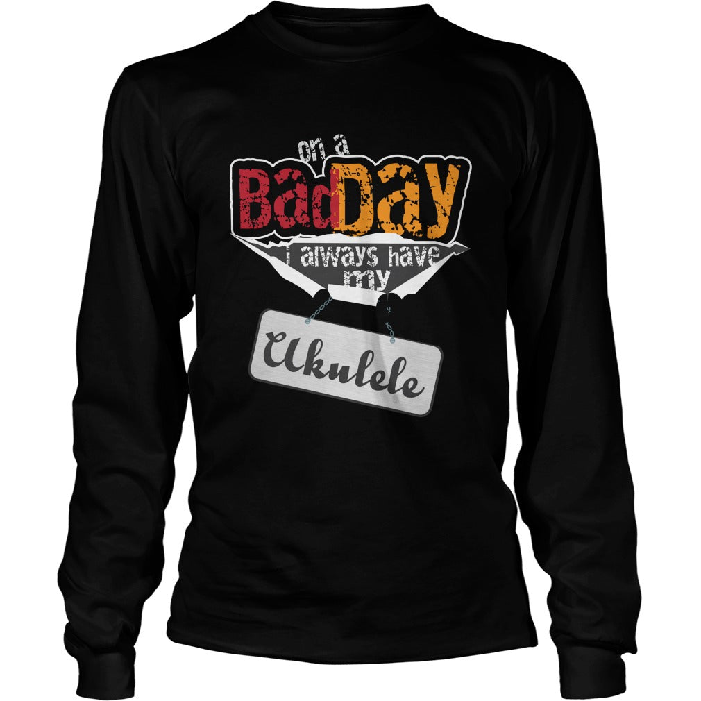 Bad Day Ukulele Player Unisex Longsleeve T-Shirt