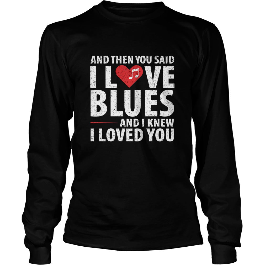 I Love Blues Unisex Longsleeve T-Shirt