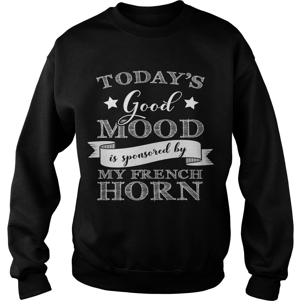 Good Mood French Horn Player Sweatshirt