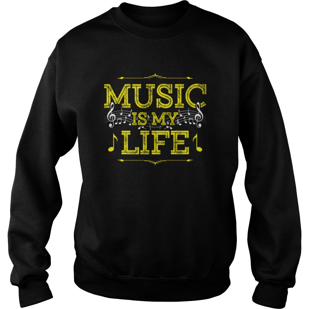 Music Is My Life Sweatshirt