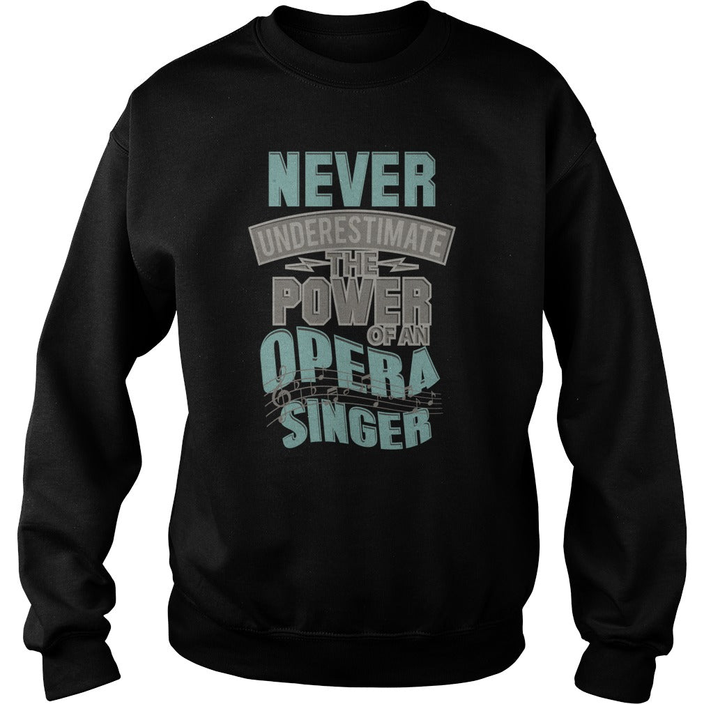 Opera Singer Power Sweatshirt