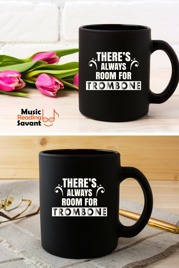 There's Always Room for Trombone Coffee Mug Black