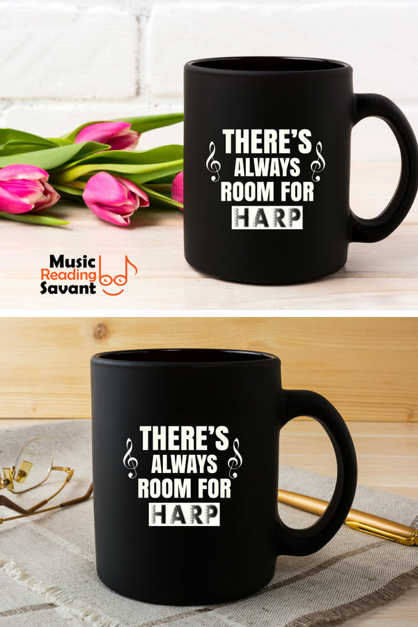 There's Always Room for Harp Coffe Mug Black
