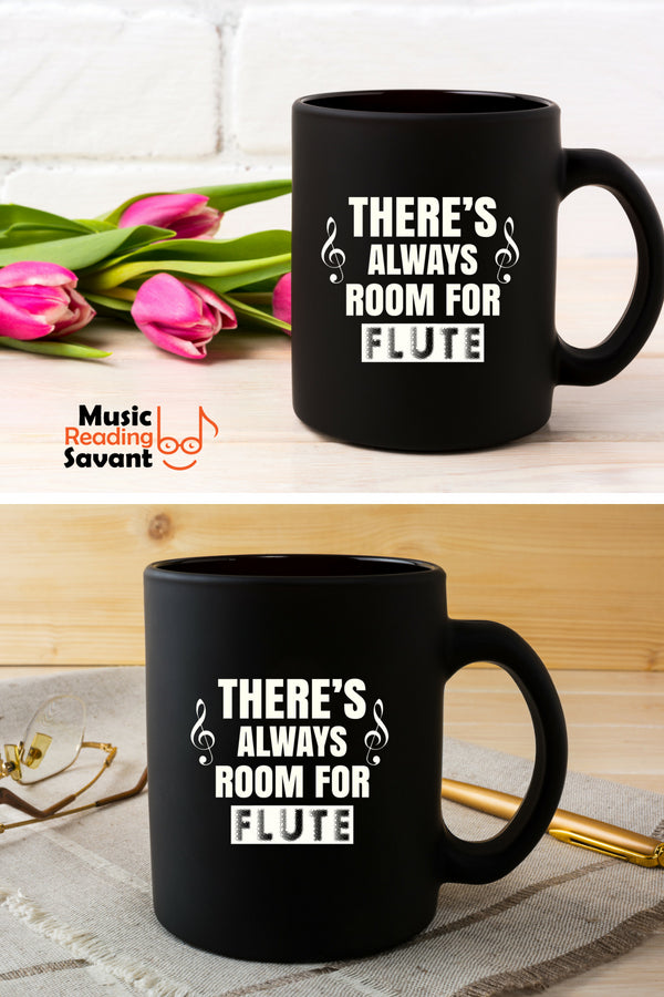 There's Always Room for Flute Musical Instrument Coffee Mug Black