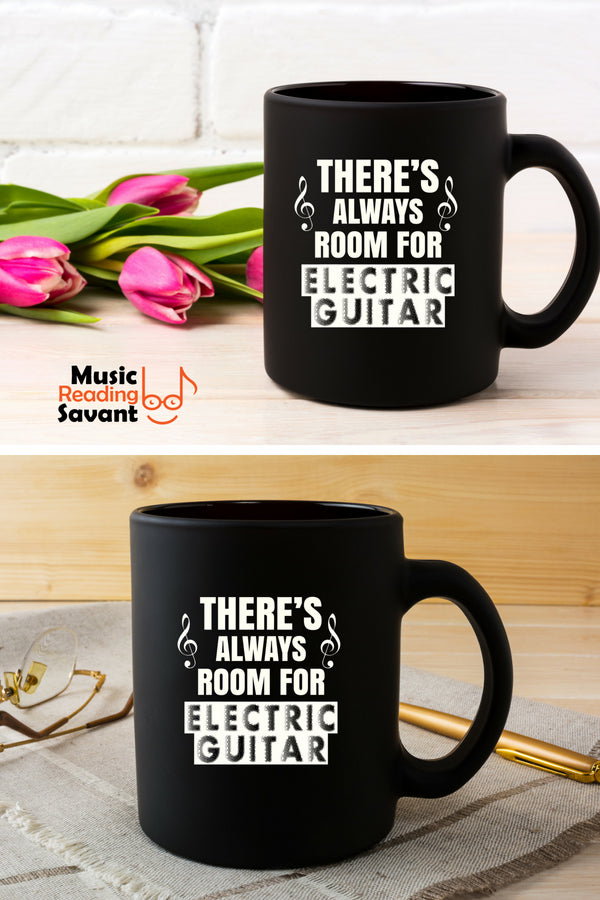 There's Always Room for Electric Guitar Instrument Coffee Mug Black