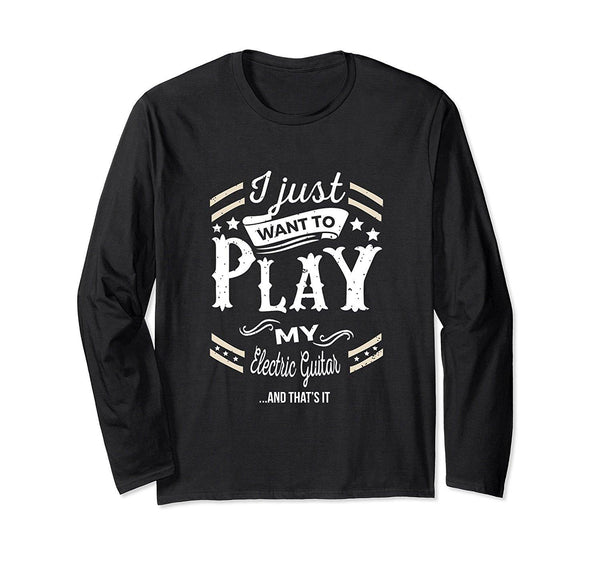 Electric Guitar Player Statement Long Sleeve T-Shirt