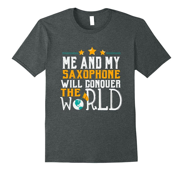Saxophone Player Will Conquer The World T-Shirt