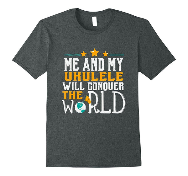 Ukulele Player Will Conquer The World T-Shirt