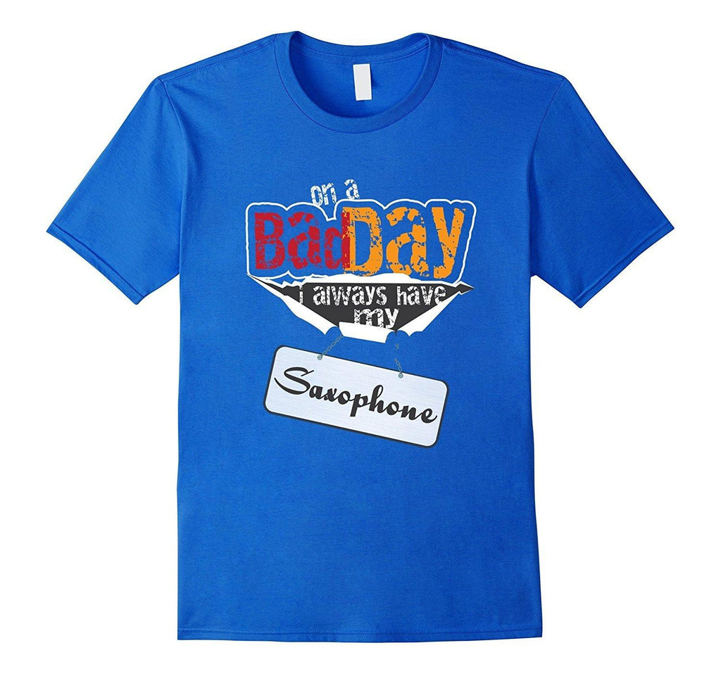Bad Day Saxophone Player Statement T-Shirt