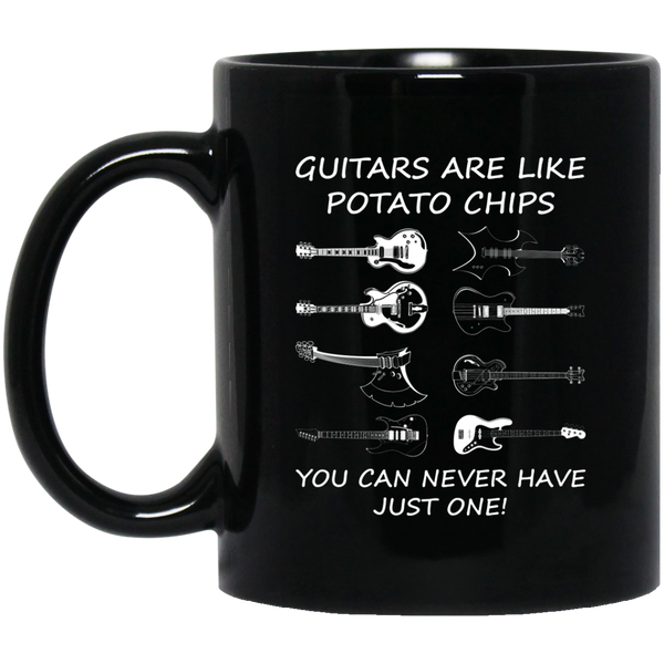 Guitars Are Like Potato Chips You Can Never Have Just One! Coffee Mug Black
